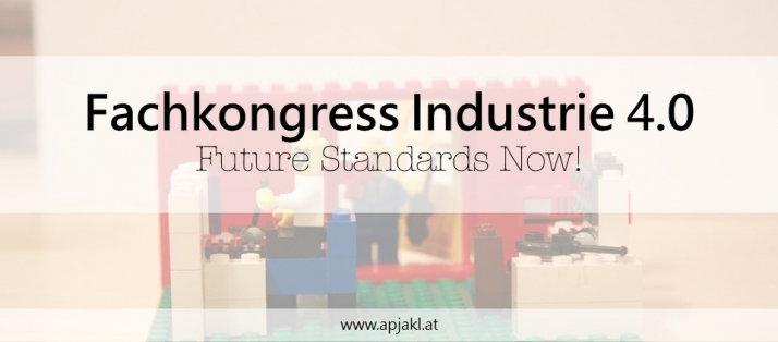 Fachkongress Industrie 4.0 - Future Standards Now!
